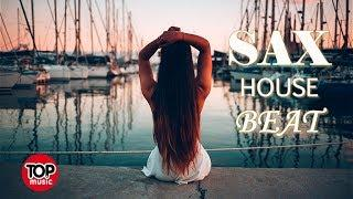 SAX HOUSE LOUNGE MUSIC BEST REMIXES  SUMMER EMOTIONS MIX      SAXOPHONE  CHILLOUT TOP MUSIC