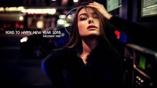 Road To Happy New Year 2018 Special Mix - Best Of Deep House Sessions Chill Out New Mix By MissDeep