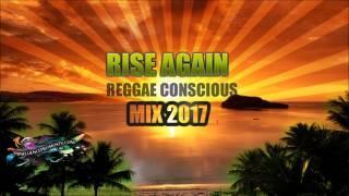 RISE AGAIN CONSCIOUS REGGAE MIX [AUGUST 2017] -  PRESSURE, TURBULENCE, EXCO LEVI +MORE