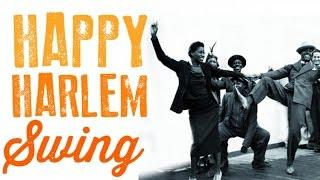 Happy Harlem Swing - The Golden Era of Jazz & Swing