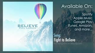 """Fight to Believe"" by Phil Larson 
