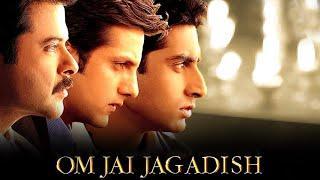 Om Jai Jagadish Full Movie   Anil Kapoor, Fardeen Khan, Abhishek Bachchan   Bollywood Drama Movie
