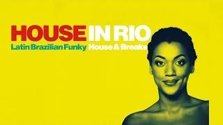Top Lounge and Chillout - HOUSE IN RIO - Best Latin Brazilian