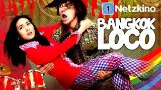 Bangkok Loco (Komödie in voller Länge Deutsch, ganze Filme auf Deutsch anschauen in voller Länge)