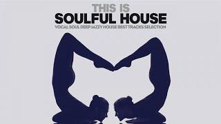 Best of Soulful Deep House . 2 Hours