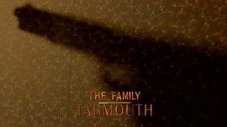 The Family: Tarmouth - Full Unscripted Short Film