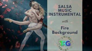 1 Hours of Salsa Music Instrumental | Latin Music Instrumental with Relaxing Fire Background