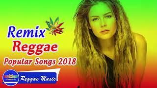 REGGAE 2018 - Best Reggae Love Songs 2018 - Reggae Remix Of Popular Songs 2018