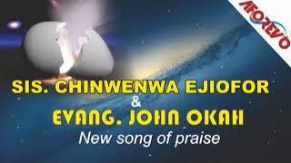 Sis. Chinwenwa & Evang. John Okah - New Song Of Praise - Latest 2018 Nigeria Gospel Music