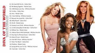 Mariah Carey, Celine Dion, Whitney Houston: The Best Songs of World Divas
