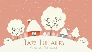 Jazz Lullabies · Baby Jazz · Smooth Music
