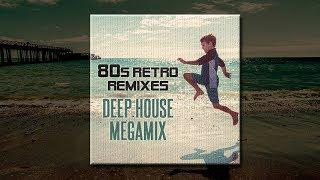 80's Retro Remixes: Deep House Megamix