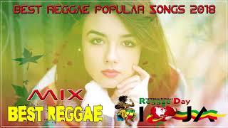 REGGAE MIX 2018 / Best Reggae Love Songs 2018 / Reggae Remix Of Popular Songs 2018