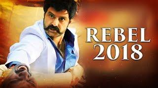 Rebel 2018 - New Released Full Hindi Dubbed Movie | South Movies Dubbed In Hindi | Balakrishna