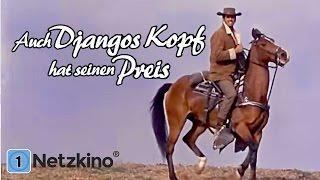 Auch Djangos Kopf hat seinen Preis (Western in voller Länge Deutsch, ganzer Actionfilm Deutsch)