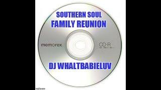 "Southern Soul / Soul Blues / R&B Mix 2017 - ""Family Reunion / Cookout"" (Dj Whaltbabieluv)"