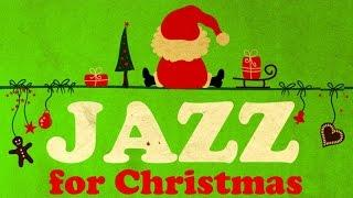 Jazz for Christmas - Happy Music for a Merry Christmas