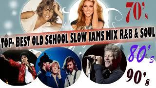 BEST OLD SCHOOL SLOW JAMS MIX R&B & SOUL 70'S, 80'S & 90'S
