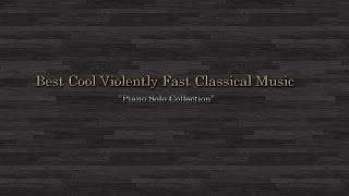 "Best Cool  Fast Classical Music""Piano Collection 01"""