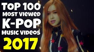 [TOP 100] MOST VIEWED K-POP MUSIC VIDEOS • FEBRUARY 2017
