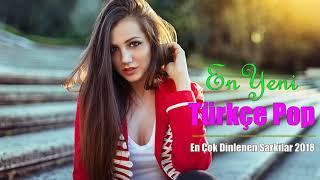 Türkçe Pop Müzik Mix 2018 Yeni  ✮ En Çok Dinlenen Turkish Pop Music Best of Yaz Şarkıları 2018