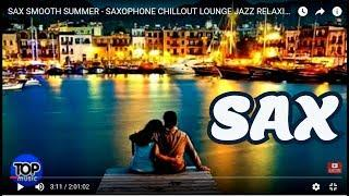BEST OF SMOOTH JAZZ SAXOPHONE   INSTRUMENTAL SAX ROMANTIC RELAXING CHILLOUT LOUNGE MUSIC