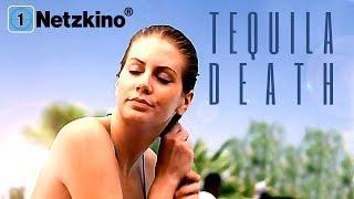 Tequila Death (Thriller in voller Länge Deutsch, ganze Filme auf Deutsch anschauen, kompletter Film)