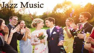 BEAUTIFUL JAZZ PLAYLIST FOR WEDDING DAY - Jazz Music for wedding party