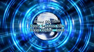 Djs Vibe - Dope Session Mix 2018 (Deep House)