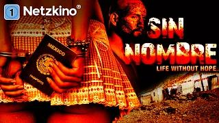 Sin Nombre - Life Without Hope (Drama Deutsch ganzer Film, Drama in voller Länge Deutsch) *HD*