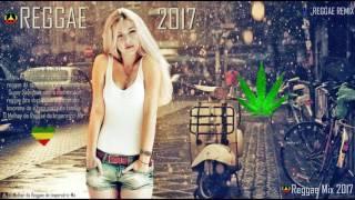 Reggae 2017 - (The Best Reggae Mix 2017)
