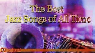 The Best Jazz Songs of All Time - Vol 2: Roy Eldridge, Chick Webb, Benny Goodman, Louis Armstrong...