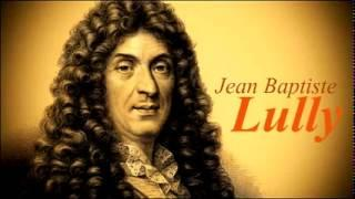 Best of Jean Baptiste Lully. 1 Hour Classical Baroque Music. HQ Recording