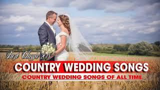 Best Country Wedding Songs 2018 - The Best Classic Country Wedding Songs Of All Time