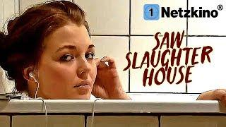 Saw Slaughterhouse (Horrorfilme auf Deutsch anschauen in voller Länge, ganze Horrorfilme) *HD*