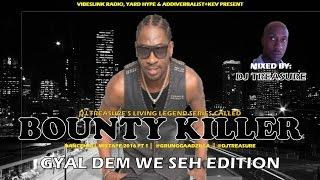 BEST OF BOUNTY KILLER MIXTAPE 2017║BEST DANCEHALL & REGGAE SONGS║PART 1║@GRUNGGAADZILLA