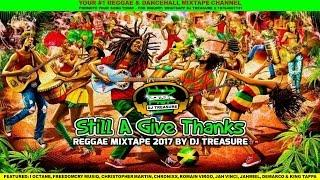 NEW REGGAE MIX (MARCH 2017) STILL A GIVE THANKS - ROMAIN VIRGO CHRISTOPHER MARTIN FREEDOMCRY