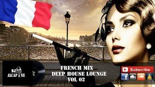 FRENCH MIX Français DEEP HOUSE MIX CHILL REMIX BEST LOUNGE MEILLEUR CHANSONS CHILLOUT MUSIQUE FRANCE