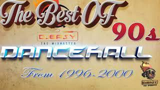 90s Dancehall Best of Greatest Hits of 1996 -2000 Mix by Djeasy