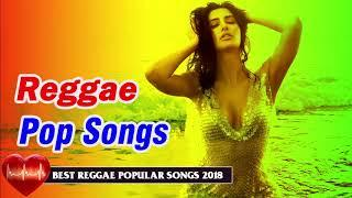 Reggae Pop Songs 2018 - Chill Out Reggae Mix - Best Reggae Popular Songs 2018