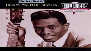 "Johnny ""Guitar"" Watson  - Blues Masters The Very Best Of JGW"