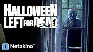 Halloween - Left for Dead (Horrorfilme Uncut Deutsch volle Länge, ganzer Horrorfilm Deutsch)