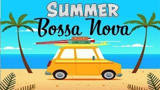 SUMMER BOSSA NOVA - Happy Background Instrumental Music - Music to Work, Study,Happyness