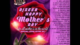 DJSEEB - HAPPY MOTHER'S DAY - TO ALL MOTHERS IN THE WORLD [ TOP DANCEHALL-REGGAE MIXTAPE 2017]