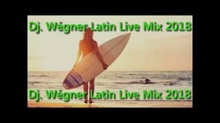 The Best Latin Live Mix 2018 Dj.Wégner