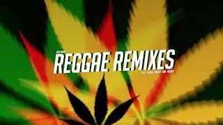 Reggae Remix Mix 2018