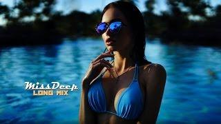 Fitness Deep Music - Best Deep House, Vocal House & House Music Mix By MissDeep 2017 (Video Edit)