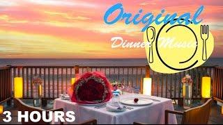 Dinner Music and Dinner Music Playlist: Best 3 HOURS of Dinner Music Instrumental
