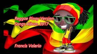 Reggae Pinoy Version Songs Album 2017