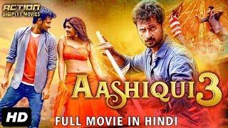 Aashiqui 3 - 2018 Full Hindi Dubbed Movie | New Hindi Romantic Action Movie | South Movie 2018